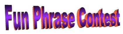 Fun Phrase Contest